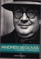 Andrés Segovia – L'uomo, l'artista